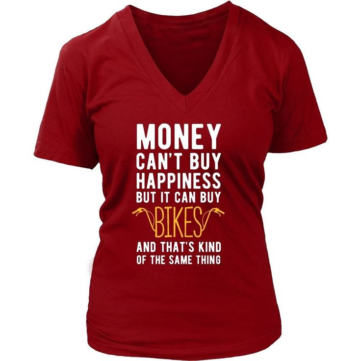 Funny T Shirt - Money can't buy happiness but it can buy bikes and that's kind of the same thing T Shirt