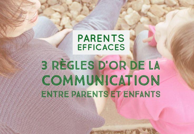 Les 3 règles d'or des parents efficaces pour la communication avec les enfants