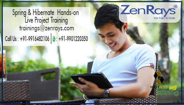 We are providing Spring Training in Bangalore 100% placement support powered By  IITians  Book your classes  Best Spring  Training in Bangalore. CALL 9916482106 visit us www.zenrays.com and mail us trainings@zenrays.com for more information. Training courses: Java training, web development, python, spring and hibernate.
