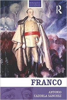 SPAIN BOOK REVIEW: 'Franco: Biography of the Myth' by Antonio Cazorla Sánchez