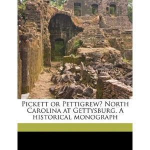 Pickett or Pettigrew? North Carolina at Gettysburg. A historical monograph. This is a reproduction of a book published before 1923.