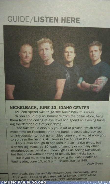 Music FAILS - Music FAILS: What You Can do With the Money You Don't Spend on Nickelback: Music, Idaho, Laughing, Band, Funny Pictures, Funny Stuff, Friday Funny, Big Mac, Nickelback