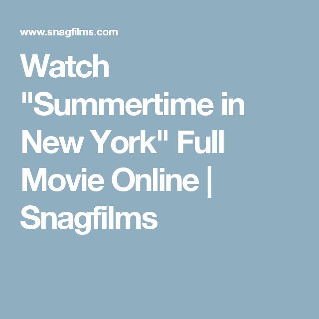 "Watch ""Summertime in New York"" Full Movie Online | Snagfilms"