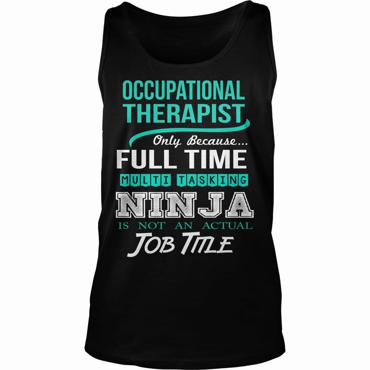 #OCCUPATIONAL-THERAPIST, Order HERE ==> https://www.sunfrog.com/LifeStyle/OCCUPATIONAL-THERAPIST-Tank-Black.html?89699, Please tag & share with your friends who would love it , #jeepsafari #superbowl #birthdaygifts  #occupational therapist humor, occupational therapist funny, occupational therapist attire #chemistry #rottweiler #family #posters #kids #parenting #men #outdoors #photography #products #quotes