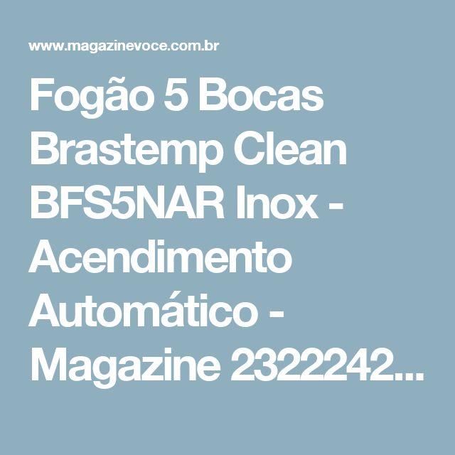 Fogão 5 Bocas Brastemp Clean BFS5NAR Inox - Acendimento Automático - Magazine 2322242526magazi