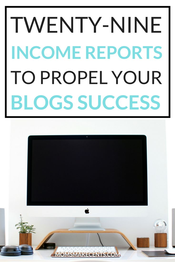 29 Income Reports To Propel Your Blogs Success — Moms Make Cents Teaching Moms to Start Businesses + Work At Home