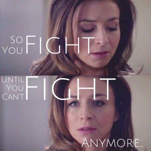 "Grey's anatomy- ""fight until you can't fight anymore"""