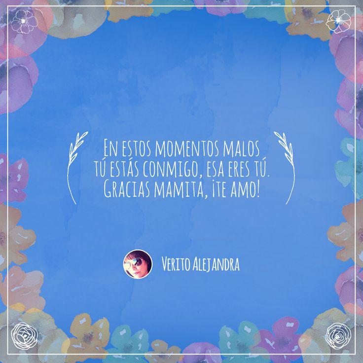 Frase número 82: Enviada por Verito ¡El amor por tu mamá merece ser compartido! #AmorInfinito #Love #Mom #Mamá #Amor