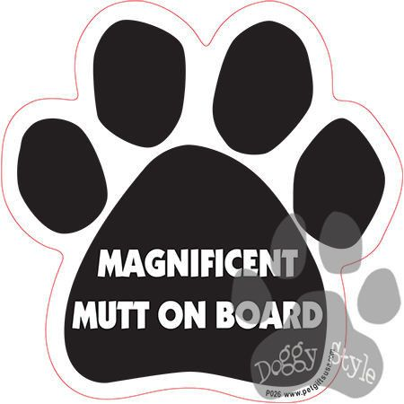 Magnificent Mutt On Board Dog Paw Magnet http://doggystylegifts.com/products/magnificent-mutt-on-board-dog-paw-magnet