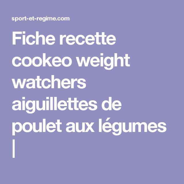 Fiche recette cookeo weight watchers aiguillettes de poulet aux légumes |