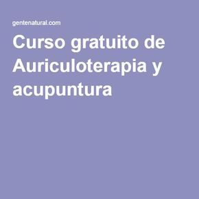 Curso gratuito de Auriculoterapia y acupuntura