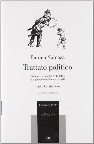 Trattato politico / Baruch Spinoza ; edizione critica del testo latino e traduzione italiana a cura di Paolo Cristofolini
