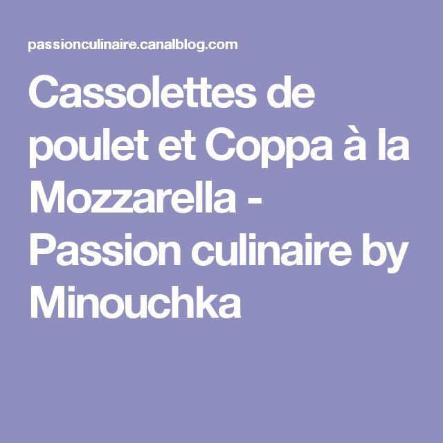 Cassolettes de poulet et Coppa à la Mozzarella - Passion culinaire by Minouchka