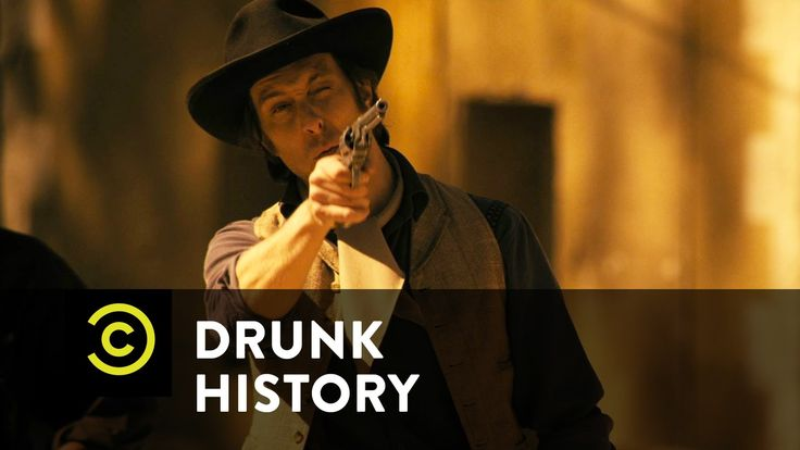 Drunk History: Billy the Kid.    ...This is a seriously funny show! History is reenacted through the eyes of a drunk. Check out this clip...but it's not for the kiddos...