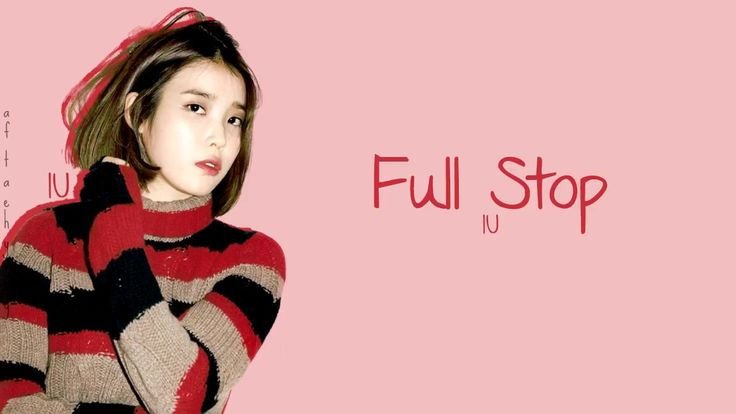 IU (아이유) - Full Stop (마침표) (Color Coded Lyrics/Eng/Rom/Han)