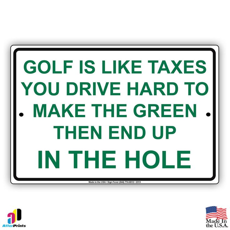 Golf is Like Taxes Drive Hard Make Green End in Hole? Aluminum Metal 8x12 Sign #NA