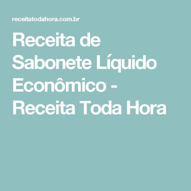 Receita de Sabonete Líquido Econômico - Receita Toda Hora