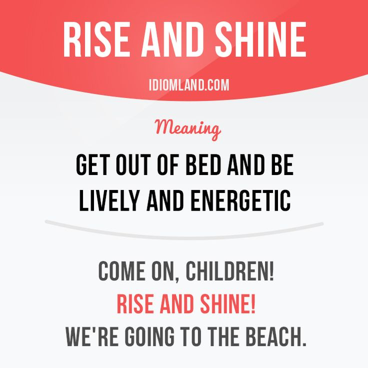 "English idiom with its meaning and an example: 'Rise and shine!'. One of a series of ""Idiom Cards"" created by IdiomLand.com"