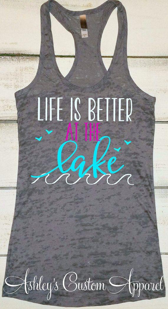 Lake Tank Top,Life is Better at the Lake, Summer Tanks ...