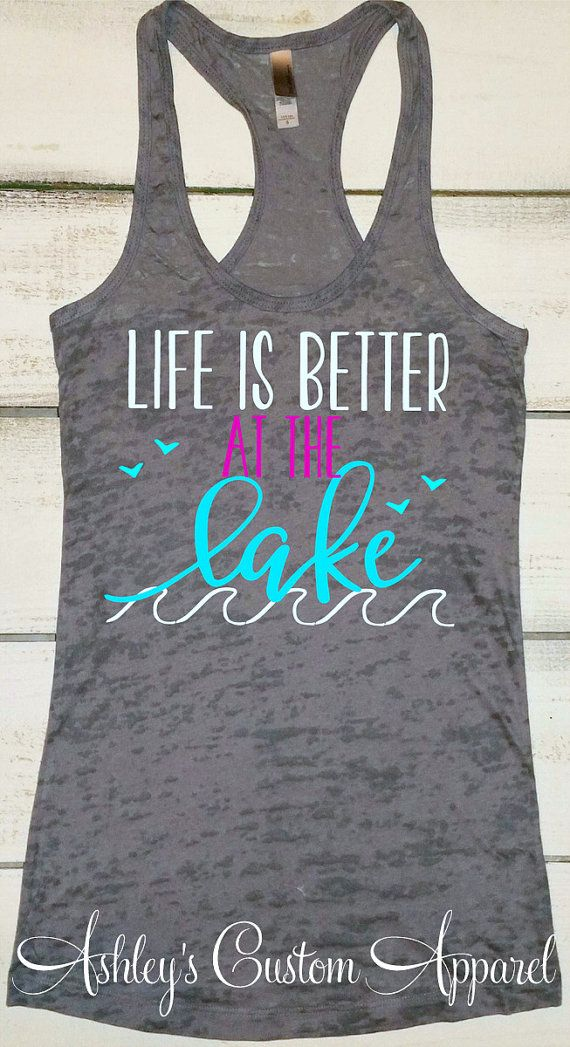Lake Tank Top,Life is Better at the Lake, Summer Tanks, Lake Shirts, Lake Life, Lake Hair Don't Care, At the Lake, Boating Tank, Camping  by AshleysCustomApparel