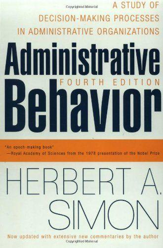 Administrative Behavior, 4th Edition: A Study of Decision... https://www.amazon.de/dp/0684835827/ref=cm_sw_r_pi_dp_U_x_SavuAbYT4JZG0