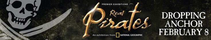 Real Pirates: The Untold Story of the Whydah from Slave Ship to Pirate Ship - Opens Feb 8, 2014 - San Diego Natural History Museum ~ GOING!!!!