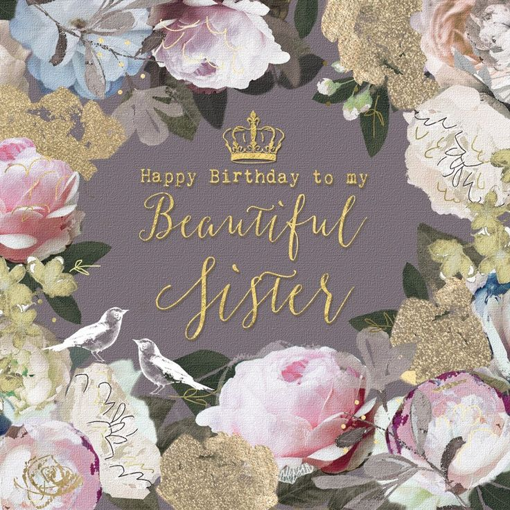 "A pretty floral birthday card for sisters, featuring a gorgeous flower garland. With caption: ""Happy Birthday to my beautiful Sister"""