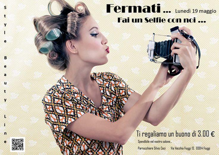 Lunedì 19 maggio 2014   Fermati e Fatti un Selfie con noi nel salone Style Beauty Line Fiuggi  ti regaliamo un buono di 3.00 € spendibile nel salone.... Via aspettiamo tuttiiiiiiiii......