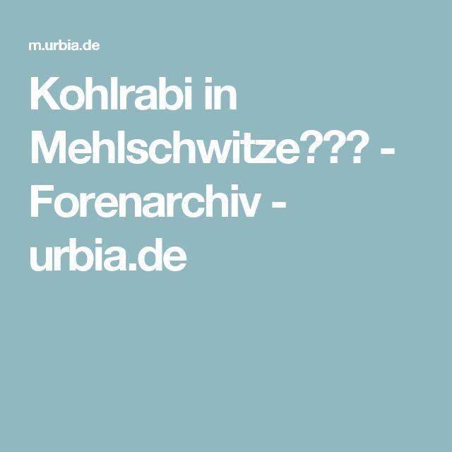 Kohlrabi in Mehlschwitze??? - Forenarchiv - urbia.de