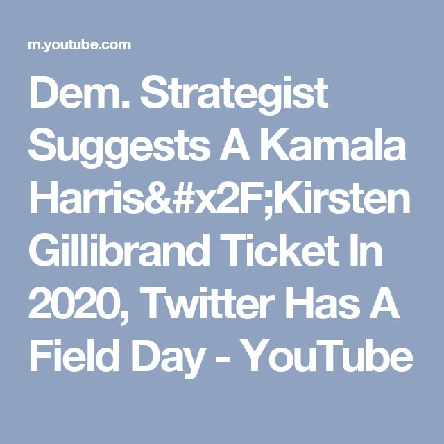 Dem. Strategist Suggests A Kamala Harris/Kirsten Gillibrand Ticket In 2020, Twitter Has A Field Day - YouTube