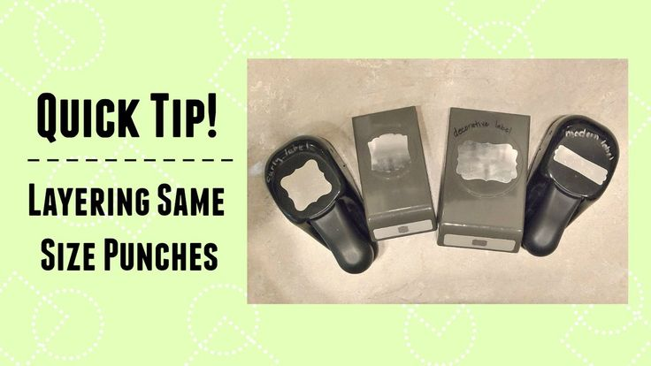 Quick Crafting Tip - Layering Same Size Punches