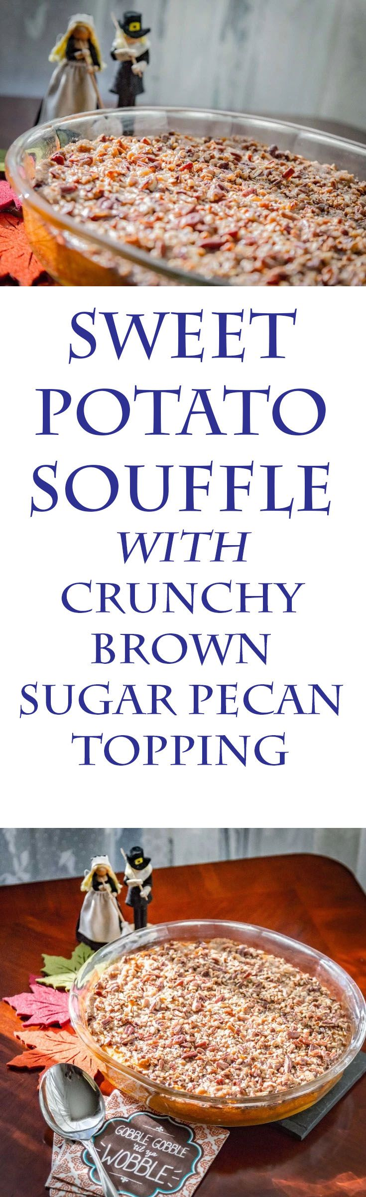 Sweet Potato Souffle with a crunchy brown sugar pecan topping, a Southern favorite