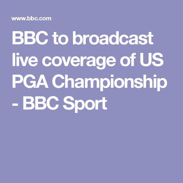 BBC to broadcast live coverage of US PGA Championship - BBC Sport