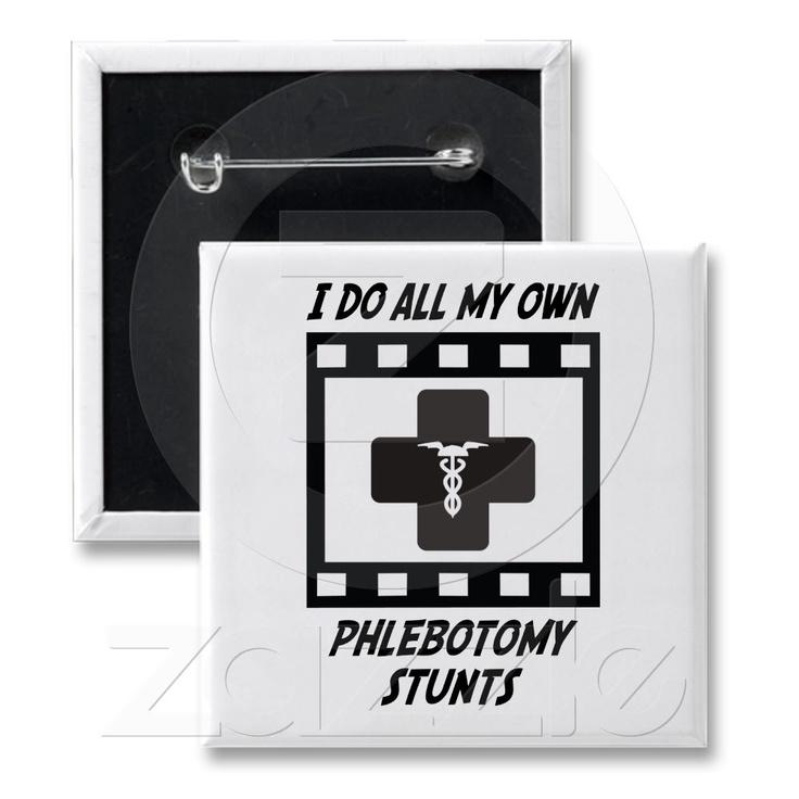 Phlebotomy Stunts Button 151 best Phlebotomistu0027s Rock