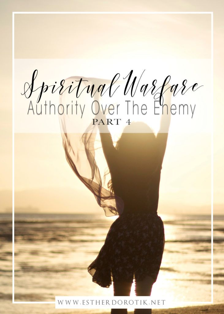 Spiritual Warfare: Part 4 – Authority Over The Enemy   study notes