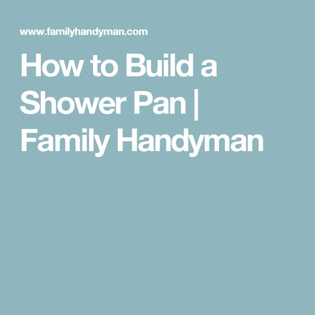 How to Build a Shower Pan   Family Handyman