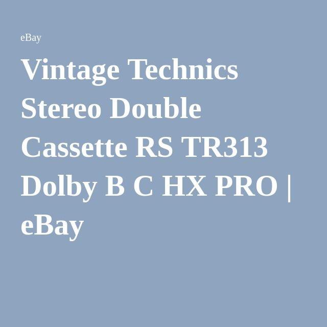Vintage Technics Stereo Double Cassette RS TR313 Dolby B C HX PRO | eBay