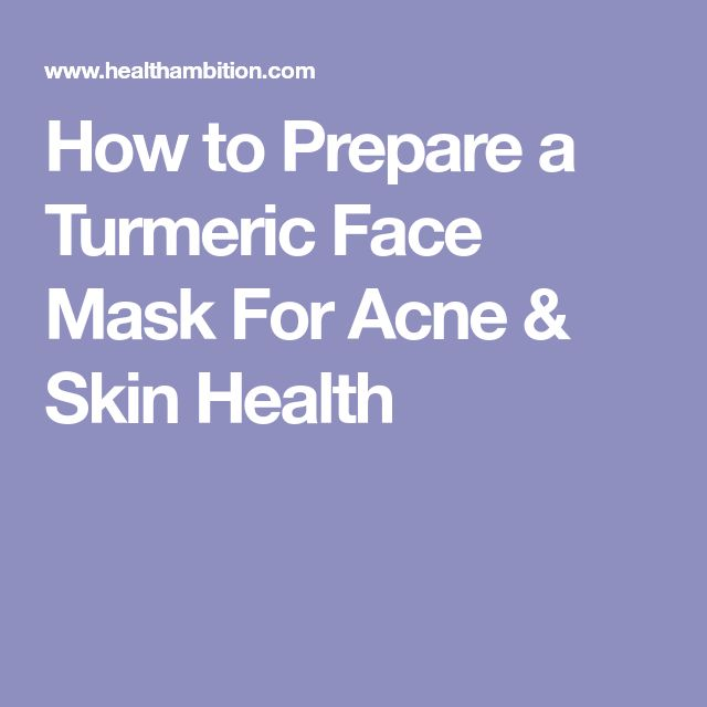 How to Prepare a Turmeric Face Mask For Acne & Skin Health