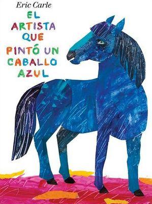 """""""El artista que pintó un caballo azul"""". Eric Carle. Kalandraka, 2012.  [0 a 5 años]  La intención del autor es adentrarnos en un mundo de sensaciones, acercándonos al arte  a través de la emoción y lo visual. Este libro muestra a los niños y niñas como es posible plasmar y ver el mundo de otro color."""