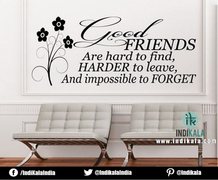 Good friends are hard to find, Harder to leave, Impossible to Forget........  www.indikala.com  #good #friend #forget