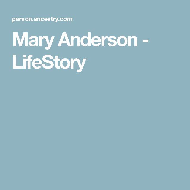 Mary Anderson - LifeStory