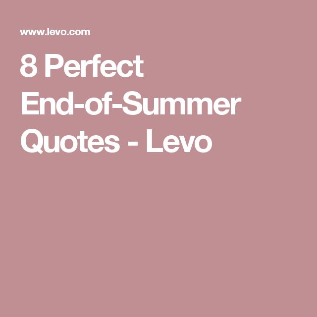 8 Perfect End-of-Summer Quotes - Levo