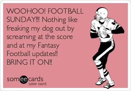 WOOHOO! FOOTBALL SUNDAY!!! Nothing like freaking my dog out by screaming at the…