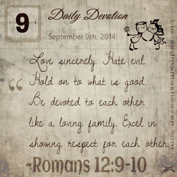 ~Romans 12:9-10