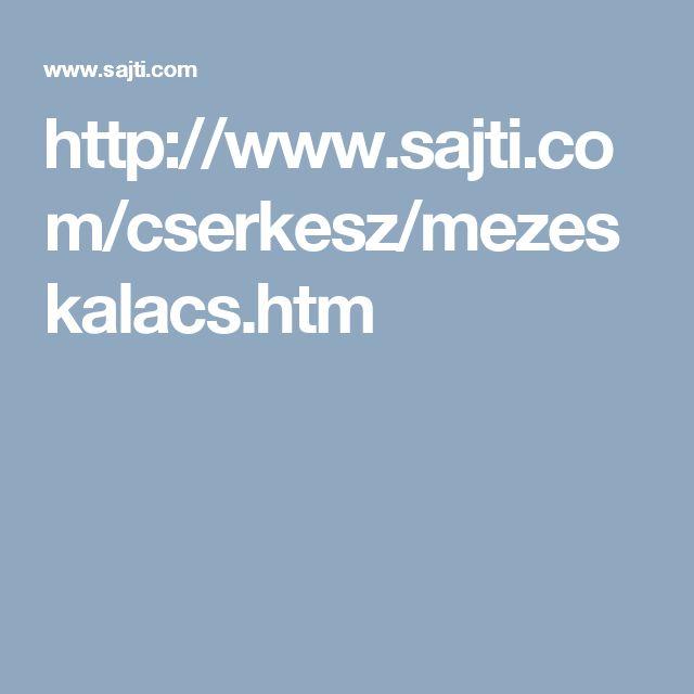 http://www.sajti.com/cserkesz/mezeskalacs.htm