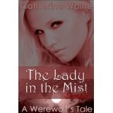 The Lady in the Mist (A Werewolf's Tale) - Sample (Kindle Edition)By Catherine Wolffe