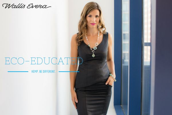 Wallis Evera Blog - Hemp. Be Different. eco-Beautiful because it matters.