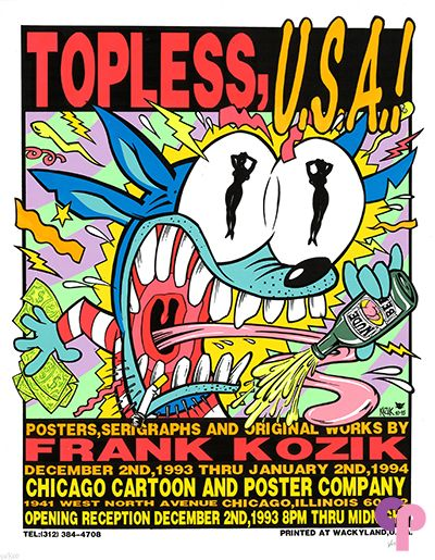 Art Show for F. Kozik at Chicago Cartoon and Poster Company, Chicago, IL 12/2/93-1/2/94 by Frank Kozik