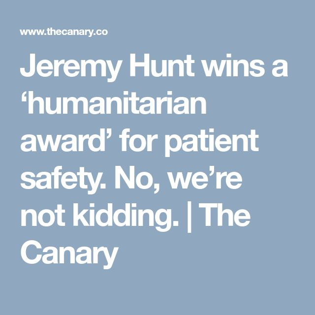 Jeremy Hunt wins a 'humanitarian award' for patient safety. No, we're not kidding. | The Canary