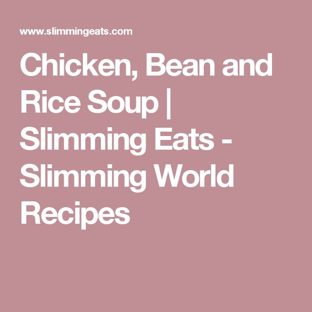 Chicken, Bean and Rice Soup | Slimming Eats - Slimming World Recipes
